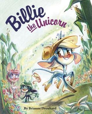Billie the Unicorn  by  Brianne Drouhard