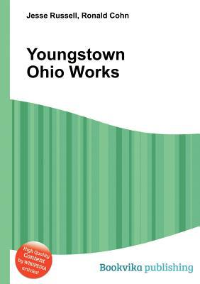 Youngstown Ohio Works  by  Jesse Russell