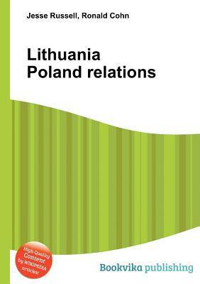 Lithuania Poland Relations  by  Jesse Russell