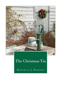 The Christmas Tin  by  Roderick J. Robison