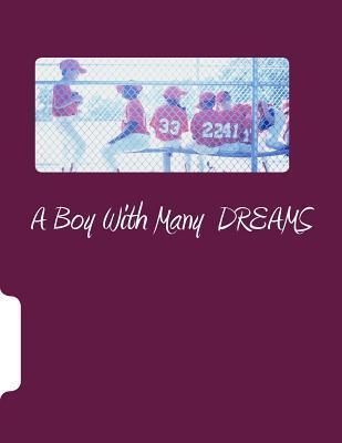 A Boy with Many Dreams Lawanda Michelle Butler