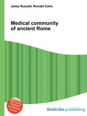 Medical Community of Ancient Rome Jesse Russell