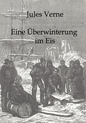 Eine Berwinterung Im Eis  by  Jules Verne