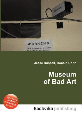 Museum of Bad Art Jesse Russell