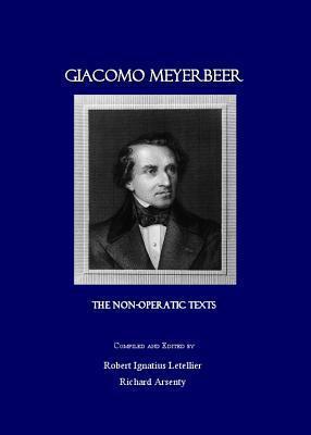 Giacomo Meyerbeer: The Non-Operatic Texts Giacomo Meyerbeer