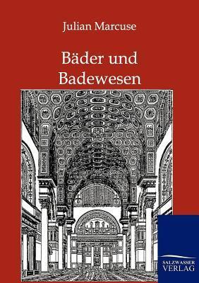 B Der Und Badewesen  by  Julian Marcuse