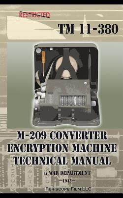 M-209 Converter Encryption Machine Technical Manual  by  War Department