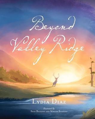 Beyond Valley Ridge  by  Lydia Diaz
