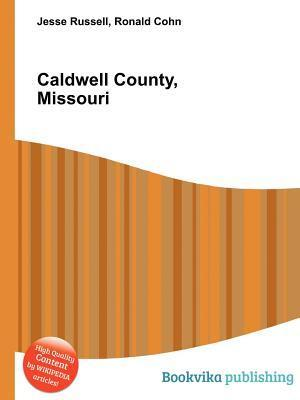 Caldwell County, Missouri  by  Jesse Russell