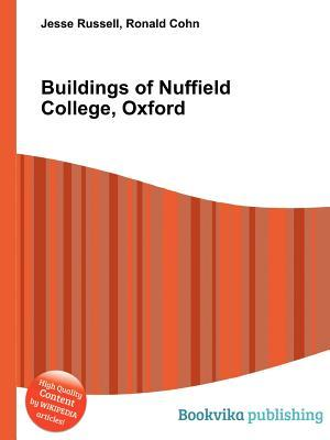 Buildings of Nuffield College, Oxford Jesse Russell