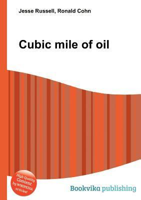 Cubic Mile of Oil Jesse Russell