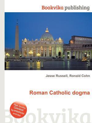 Roman Catholic Dogma Jesse Russell