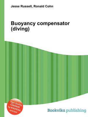 Buoyancy Compensator  by  Jesse Russell