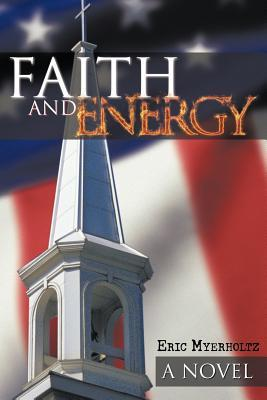 Faith and Energy Eric Myerholtz