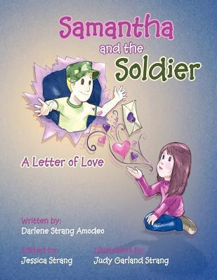Samantha and the Soldier: A Letter of Love Darlene Amodeo