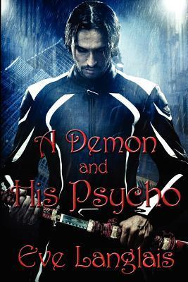 A Demon and His Psycho (Welcome to Hell, #1) Eve Langlais