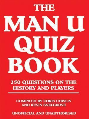 The Man U Quiz Book  by  Chris Cowlin