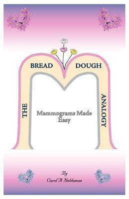 Mammograms Made Easy Carol A. Haldaman