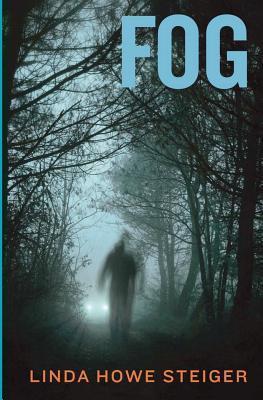 Fog: A Morgan Kendall Mystery  by  Linda Howe Steiger