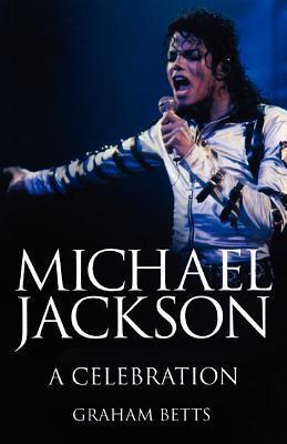 Michael Jackson a Celebration  by  Graham Betts
