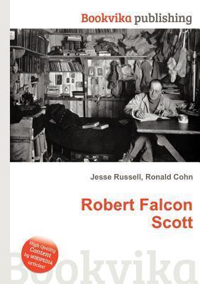Robert Falcon Scott  by  Jesse Russell