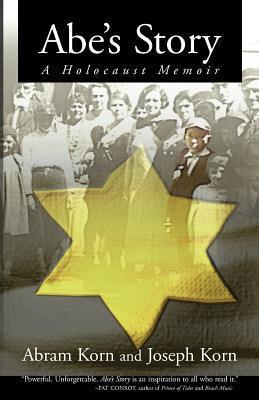 Abes Story: A Holocaust Memoir  by  Abram Korn