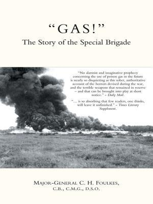Gas! - The Story of the Special Brigade C.H. Foulkes