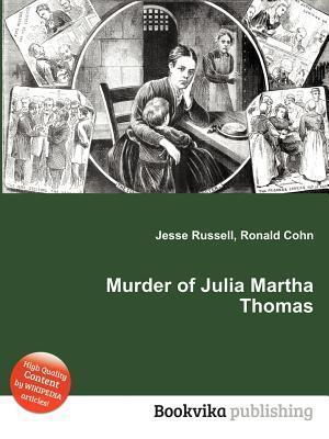 Murder of Julia Martha Thomas  by  Jesse Russell