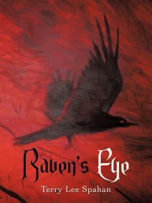 Ravens Eye  by  Terry Lee Spahan
