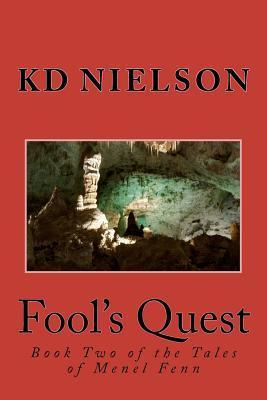 Fools Quest: Book Two of the Tales of Menel Fenn  by  K.D. Nielson