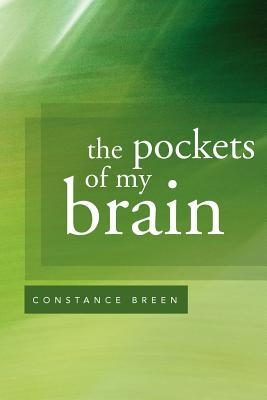 The Pockets of My Brain Constance Breen