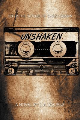 Unshaken  by  D.A. Bourne