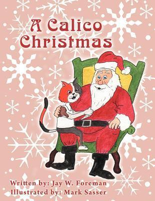A Calico Christmas  by  Jay W. Foreman