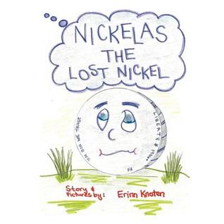 Nickelas The Lost Nickel  by  Erinn Knoten