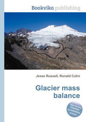 Glacier Mass Balance  by  Jesse Russell