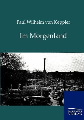 Im Morgenland Paul Wilhelm Von Keppler