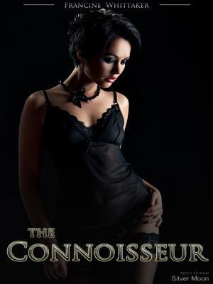 The Connoissoeur  by  Francine Whittaker