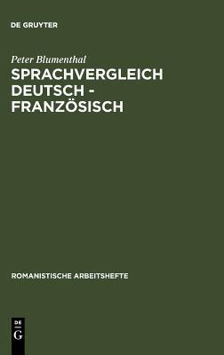 Sprachvergleich Deutsch - Franzosisch  by  Peter Blumenthal