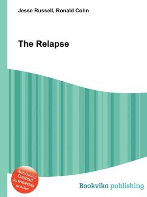 The Relapse  by  Jesse Russell