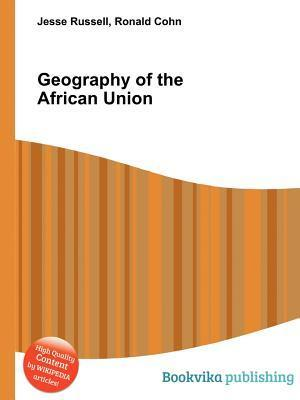 Geography of the African Union Jesse Russell