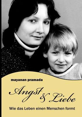 Angst & Liebe Mayanan Pramada