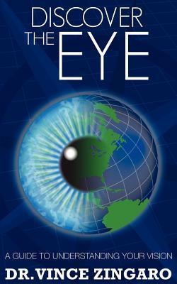 Discover the Eye Vince Zingaro O D