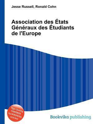 Association Des Tats G N Raux Des Tudiants de LEurope  by  Jesse Russell