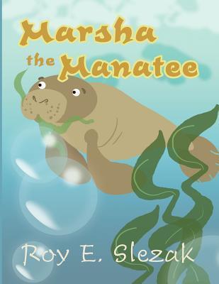 Marsha the Manatee by Roy E Slezak | PDF, EPUB, FB2, DjVu ...