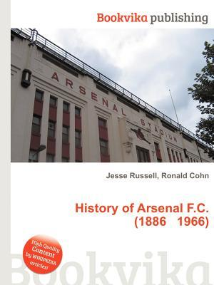 History of Arsenal F.C. (1886 1966)  by  Jesse Russell