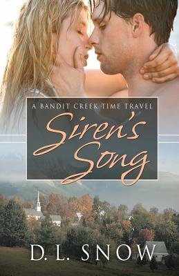 Sirens Song: A Bandit Creek Time Travel D.L. Snow