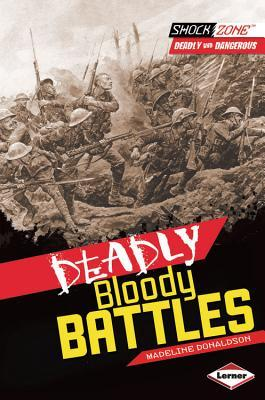 Deadly Bloody Battles  by  Madeline Donaldson