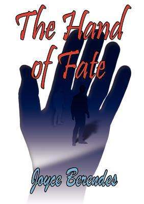 The Hand of Fate  by  Joyce Berendes