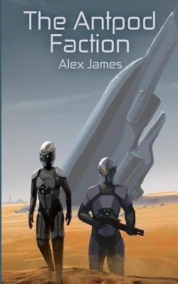 The Antpod Faction Alex   James