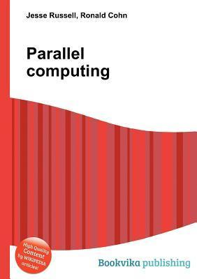 Parallel Computing  by  Jesse Russell